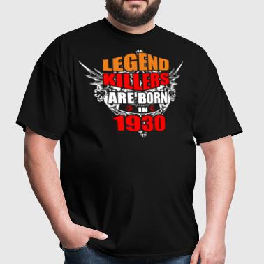 Legend Killers are Born in 1930 - Men's T-Shirt
