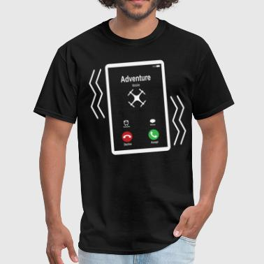 Adventure Mobile (Quadcopter) is Calling Mobile - Men's T-Shirt