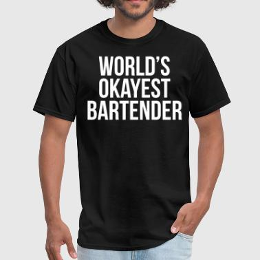 World's Okayest Bartender - Men's T-Shirt