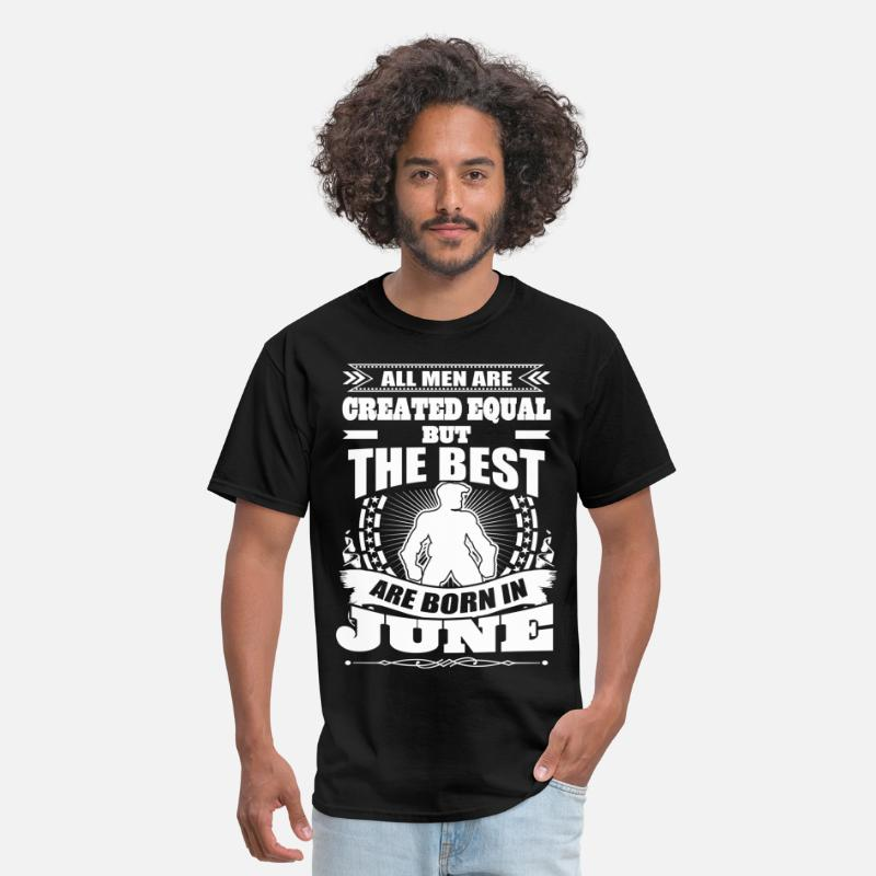All Men T-Shirts - All Men Created Equal But The Best Born In June - Men's T-Shirt black