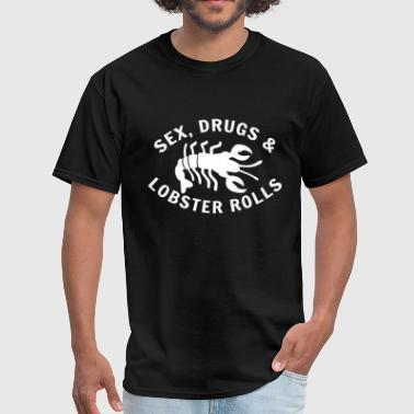 Sex Drugs and Lobster Rolls!!! - Men's T-Shirt