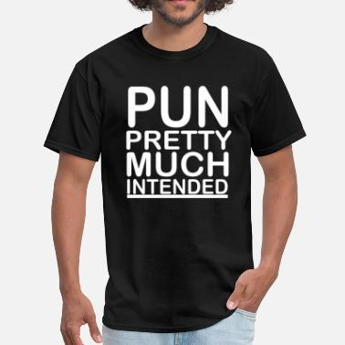 Geek Pun Intended Pun Intended - Men's T-Shirt