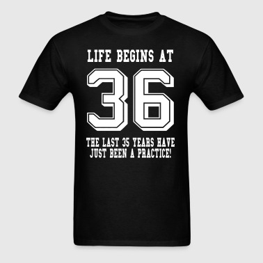 Life Begins At 36... 36th Birthday - Men's T-Shirt