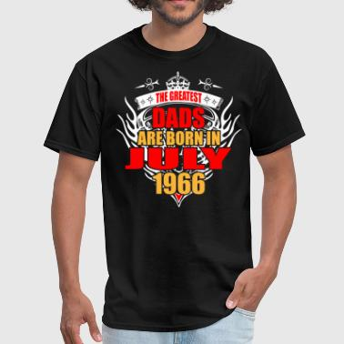 The Greatest Dads are born in July 1966 - Men's T-Shirt
