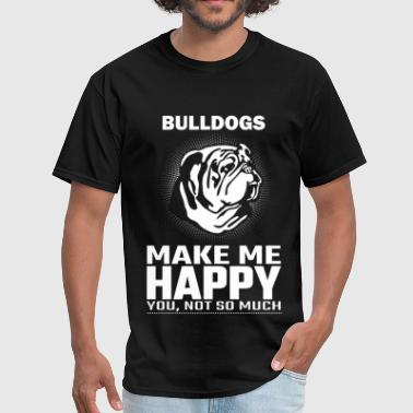 Bulldogs make me happier than you do - Men's T-Shirt