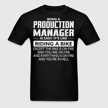 Being A Production Manager Like The Bike On Fire - Men's T-Shirt