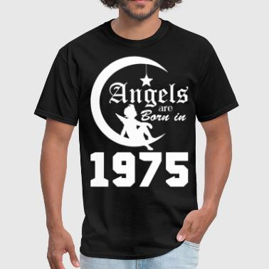 Angels are Born in 1975 - Men's T-Shirt