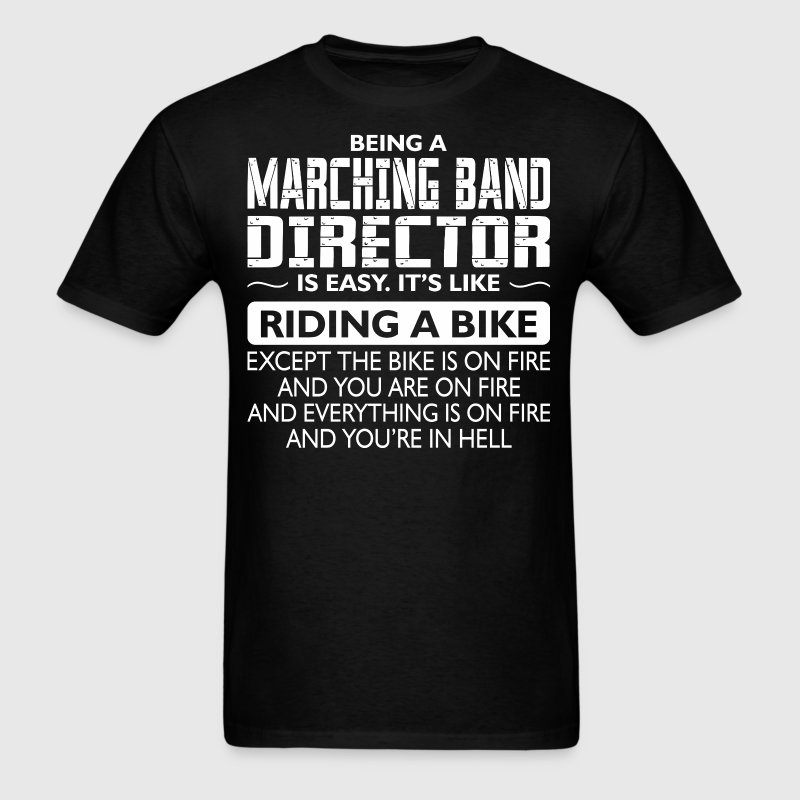 Being A Marching Band Director Like Bike On Fire - Men's T-Shirt