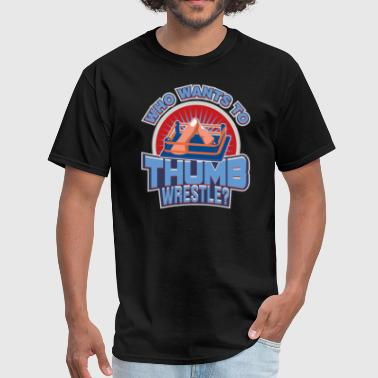 Thumb Wrestling Who Wants To Thumb Wrestle - Men's T-Shirt