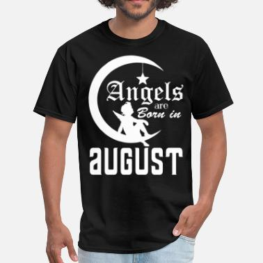 August Birthday August Angel Angels are Born in August - Men's T-Shirt