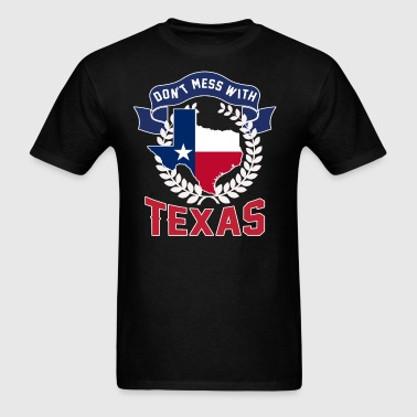 DONT MESS WITH TEXAS - Men's T-Shirt