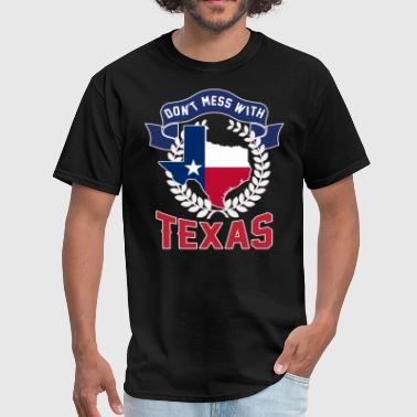 Mess DONT MESS WITH TEXAS - Men's T-Shirt
