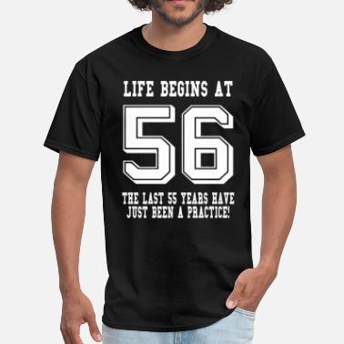 Life Begins At 56 Life Begins At 56... 56th Birthday - Men's T-Shirt