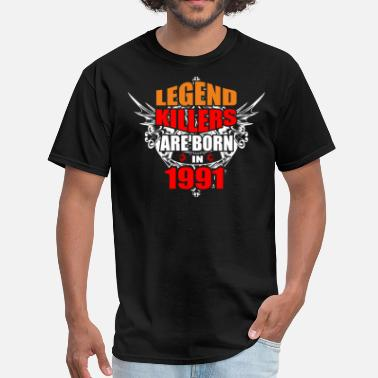 Legend Killers Legend Killers are Born in 1991 - Men's T-Shirt