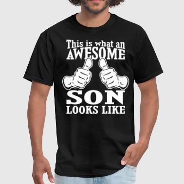 This Is What An Awesome Son Looks Like This Is What An Awesome Son Looks Like - Men's T-Shirt