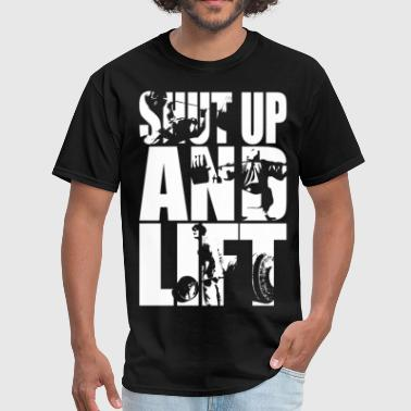 Lifting Shut Up And Lift - Squat, Bench Press, Deadlift - Men's T-Shirt