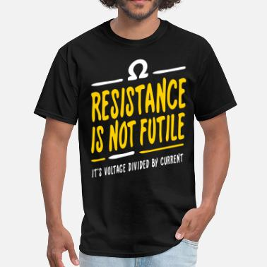 Resistance Resistance is not futile - Men's T-Shirt