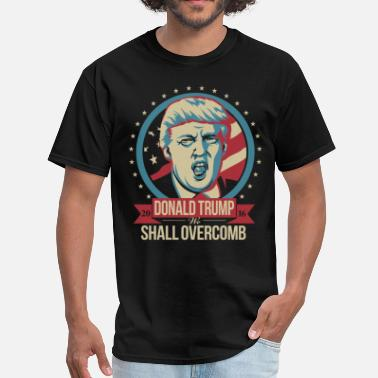 Presidential Election DONALD TRUMP 2016 WE SHALL OVERCOMB - Men's T-Shirt
