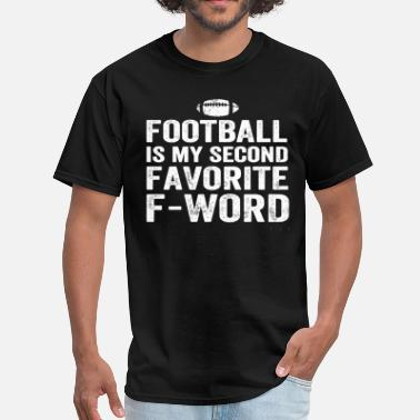 Friday Is My Second Favorite F Word Football Is My Second Favorite F Word - Men's T-Shirt