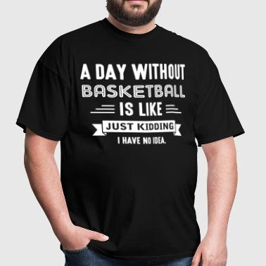 Day Without Basketball - Men's T-Shirt
