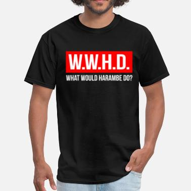 Harambe What Would Harambe Do - Men's T-Shirt