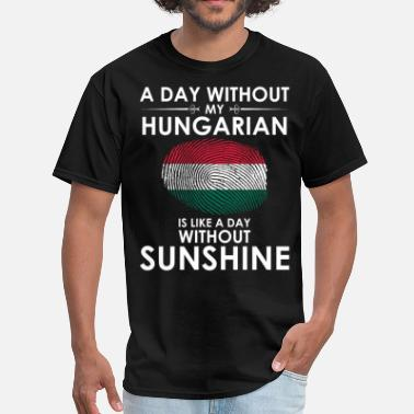 Day Without Hungarian Is Day Without Sunshine - Men's T-Shirt
