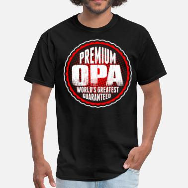 Greatest Opa Premium Opa World's Greatest Guaranted - Men's T-Shirt