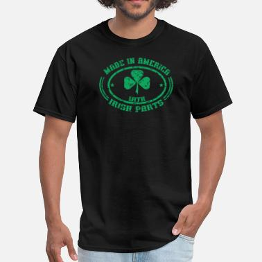 Made In America With Irish Parts Made In America With Irish Parts - Men's T-Shirt