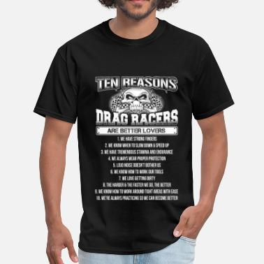 Funny Race Drag racers are better lovers - Strong fingers - Men's T-Shirt