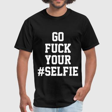 Fuck Puzzle Go Fuck Your #selfie - Men's T-Shirt