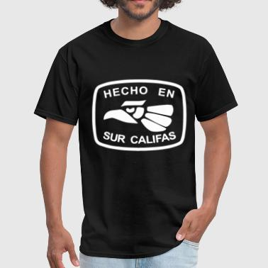 Hecho En Sur Califas So Cal Southern California Re - Men's T-Shirt