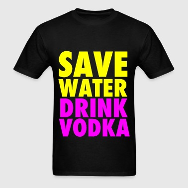 Save Water Drink Vodka Neon Party Design - Men's T-Shirt