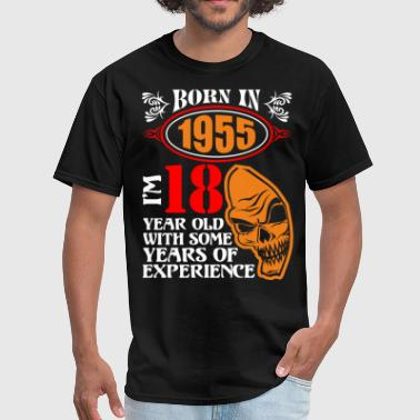 18 Year Experience Born in 1955 I am 18 Year Old with Some Years of E - Men's T-Shirt