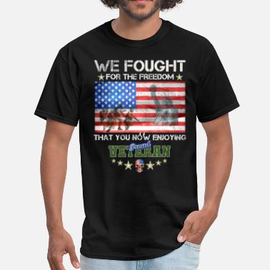 War Veteran Fought For Freedom US Army - Men's T-Shirt