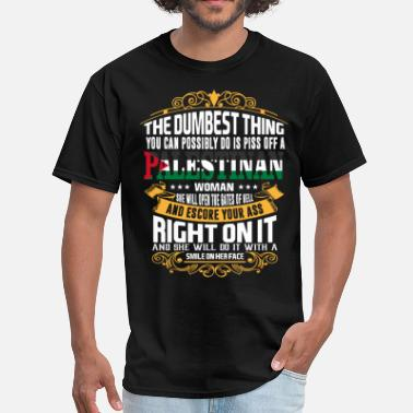 Dumbest The Dumbest Thing You Can Possibly Do Is Piss Off  - Men's T-Shirt
