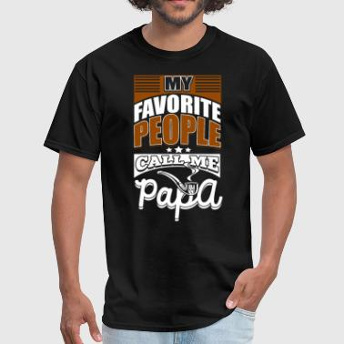 Call Me Dad My Favorite People Call Me Papa T Shirt - Men's T-Shirt