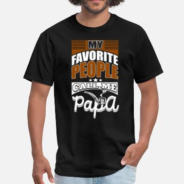 Call Me Daddy My Favorite People Call Me Papa T Shirt - Men's T-Shirt