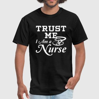 Trust me I'm a nurse - Men's T-Shirt