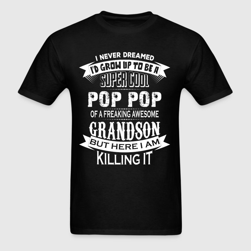 Super Cool Pop Pop Of A Freaking Awesome Grandson - Men's T-Shirt