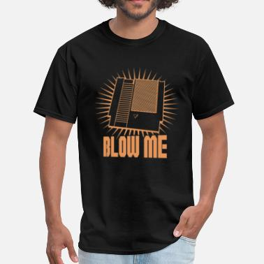 Blow Me blow me - Men's T-Shirt