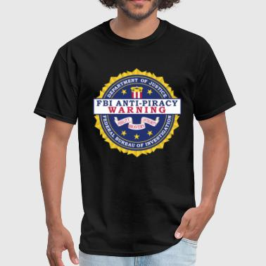 FBI Anti Piracy Warning Seal - Men's T-Shirt