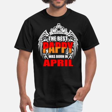 Pappys Girl The Best Pappy was Born in April - Men's T-Shirt