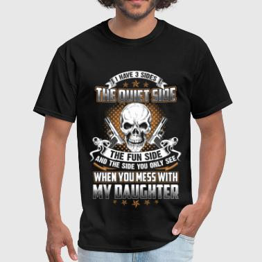 Mess with my Daughter you'll the last side - Men's T-Shirt