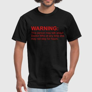 Dr Who warning - Men's T-Shirt