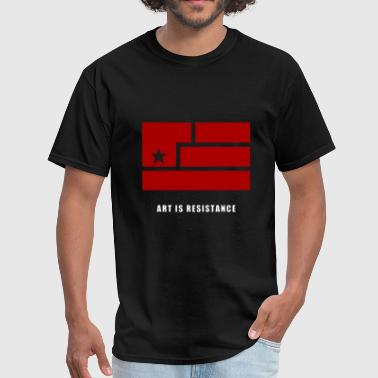 Art-resistance Art Is Resistance - Men's T-Shirt