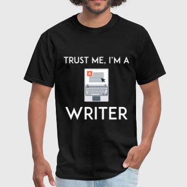 Trust Me I'm a Writer - Men's T-Shirt