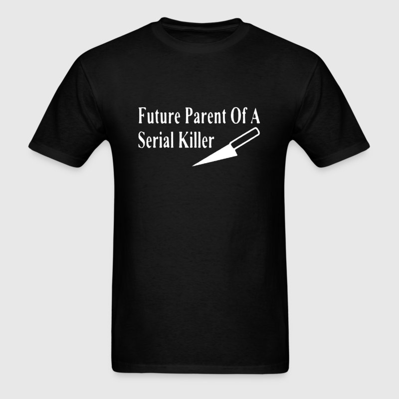 Future Parent Serial Killer - Men's T-Shirt