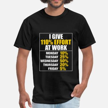 Percent I Give 110 Percent Effort At Work - Men's T-Shirt