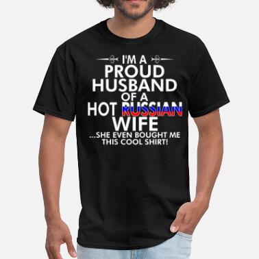 Russian Wife Im Proud Husband Of Hot Russian Wife Bought Shirt - Men's T-Shirt