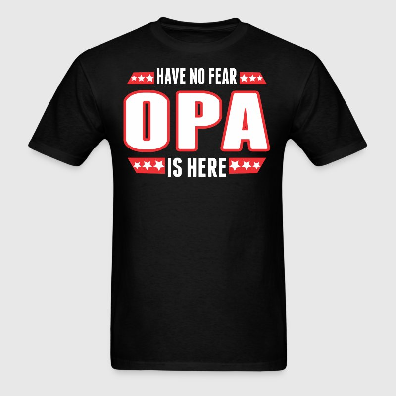 Have No Fear Opa Is Here - Men's T-Shirt
